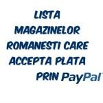 Lista actualizată a magazinelor din România care acceptă plata prin PayPal