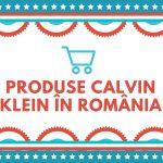 De unde poți cumpăra produse Calvin Klein în România?